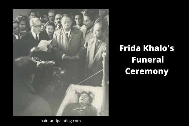 Dead Frida Khalo with her beloved husband Diego Rivera and other people.