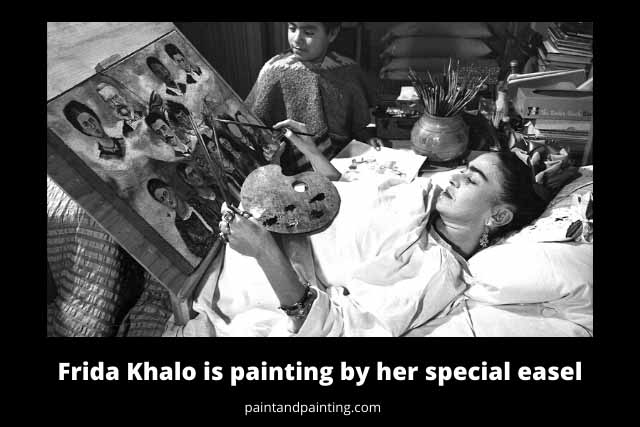 Frida Khalo is painting by her special easel when she was bedridden after major accident.